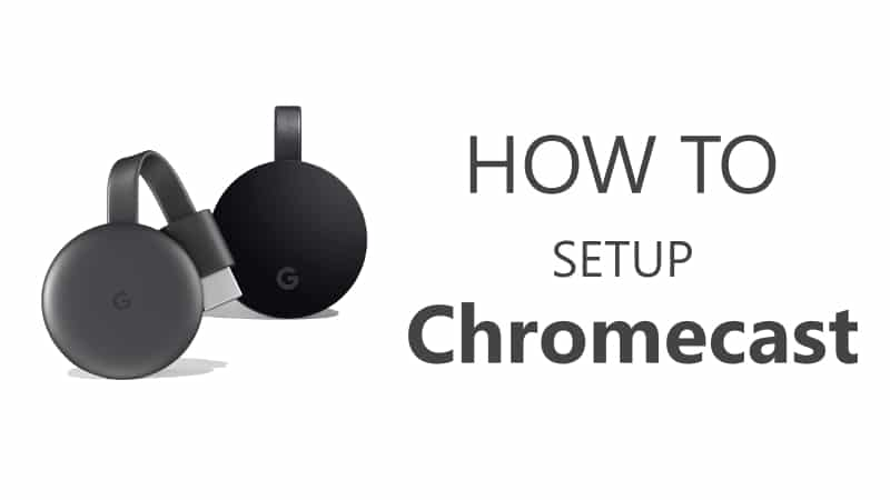 How To Setup Chromecast Or Chromecast Ultra With Your TV