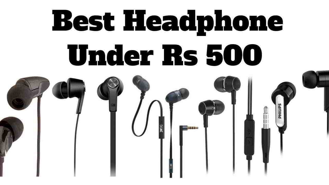 Best Headphones under 500 – You Can Buy These If You Have Low Budget