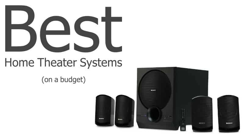 Best Home Theater Systems On A Budget In 2019